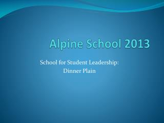 Alpine  School 2013