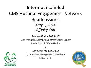 Intermountain-led  CMS Hospital Engagement Network  Readmissions May 6, 2014  Affinity Call