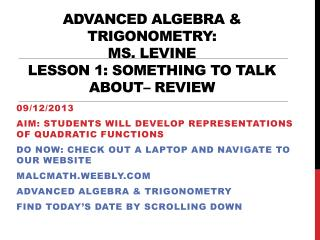 Advanced Algebra & Trigonometry: Ms. Levine Lesson 1: Something to talk about–  Review