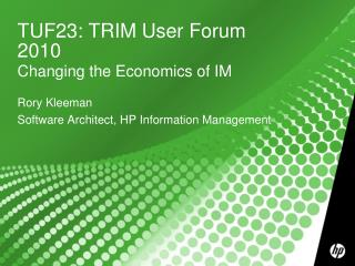 TUF23: TRIM User Forum 2010 Changing the Economics of IM
