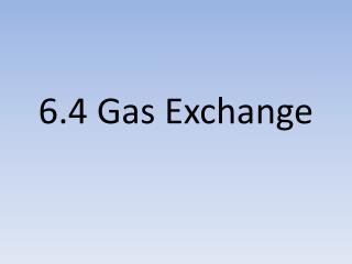6.4 Gas Exchange