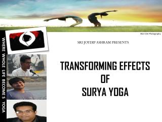 TRANSFORMING EFFECTS  OF  SURYA YOGA