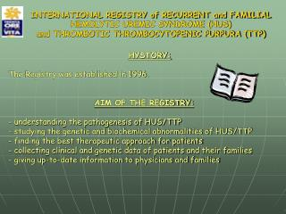 HYSTORY: The Registry was established in 1996. AIM OF THE REGISTRY: