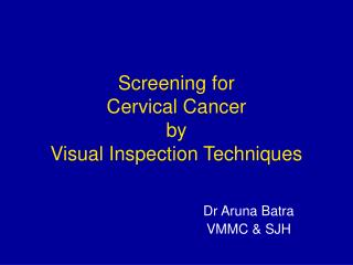 Screening for Cervical Cancer by Visual Inspection Techniques