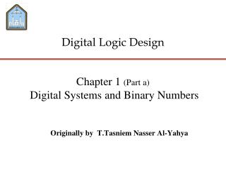 Chapter 1  (Part a)  Digital Systems and Binary Numbers