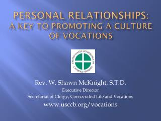 Personal Relationships:  A Key to Promoting a Culture of  Vocations