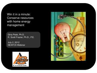 Gina Peek, Ph.D . R. Scott Frazier, Ph.D., P.E. July 2, 2012 NEAFCS  Webinar