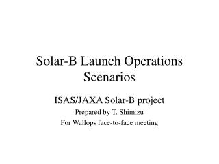 Solar-B Launch Operations Scenarios