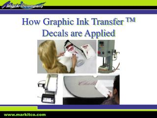 How Graphic Ink Transfer  TM  Decals are Applied