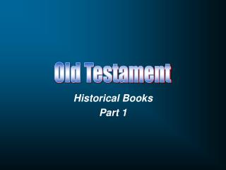 Historical Books Part 1