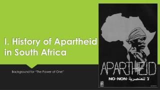 I. History of Apartheid  in South Africa