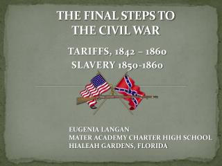 THE FINAL STEPS TO   THE CIVIL WAR
