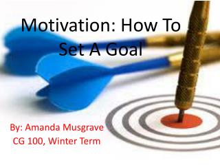 Motivation: How To Set A Goal