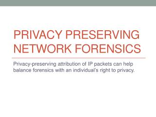 Privacy preserving network forensics