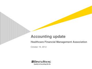 Accounting update Healthcare Financial Management Association October 19, 2012