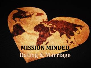 MISSION MINDED Dating & Marriage
