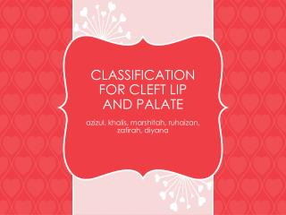 CLASSIFICATION FOR CLEFT LIP AND PALATE