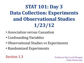 STAT 101: Day 3 Data Collection:  Experiments and Observational Studies 1/23/12