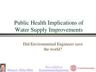 Public Health Implications of Water Supply Improvements