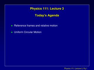 Physics 111: Lecture 3 Today's Agenda