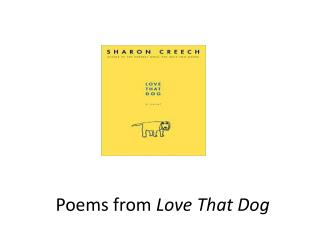 Poems from  Love That Dog