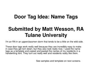 Door Tag Idea: Name Tags Submitted by Matt Wesson, RA Tulane University