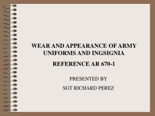 WEAR AND APPEARANCE OF ARMY UNIFORMS AND INGSIGNIA REFERENCE AR 670-1