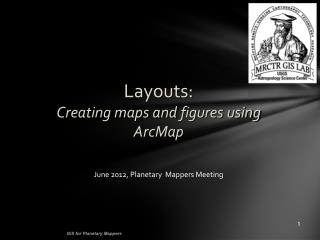 Layouts: Creating maps and figures using  ArcMap