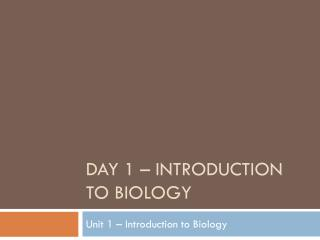 Day 1 – Introduction to Biology
