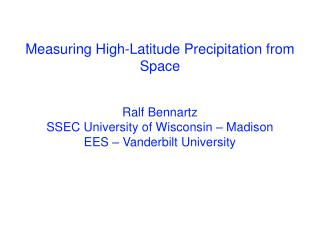 Measuring High- L atitude Precipitation from Space