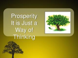 Prosperity It is Just a Way of Thinking
