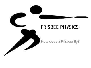 FRISBEE PHYSICS