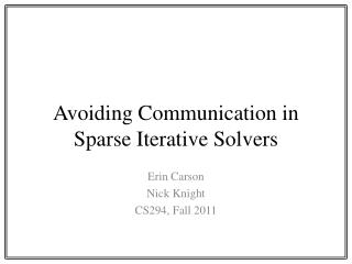 Avoiding Communication in Sparse Iterative Solvers