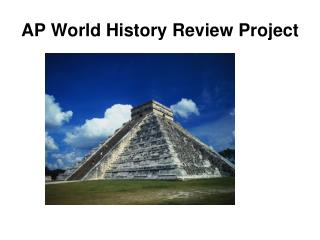 AP World History Review Project