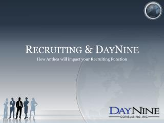 Recruiting & DayNine How Anthea will impact your Recruiting Function