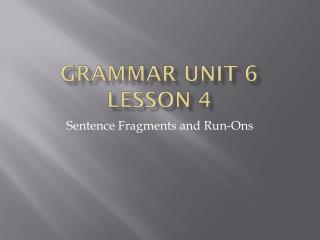 Grammar  Unit  6  Lesson 4