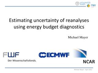 Estimating uncertainty of  reanalyses  using energy budget diagnostics