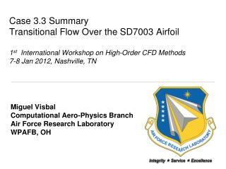 Miguel  Visbal Computational Aero-Physics Branch Air Force Research Laboratory WPAFB, OH