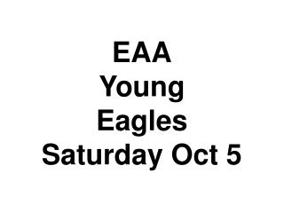 EAA Young Eagles Saturday Oct 5