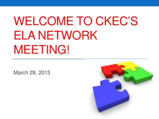 Welcome to CKEC's  ELA Network Meeting!