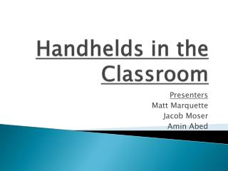 Handhelds in the Classroom