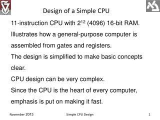 11-instruction CPU with 2 12 (4096) 16-bit RAM.