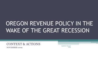 OREGON REVENUE POLICY IN THE WAKE OF THE GREAT RECESSION