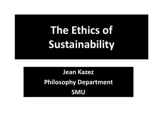 The Ethics of Sustainability