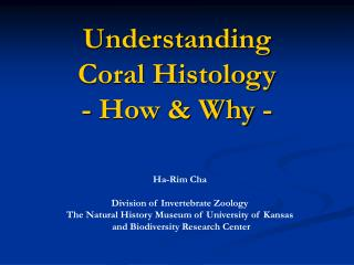 Understanding  Coral Histology - How & Why -