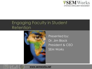 Engaging Faculty in Student Retention