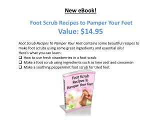 New eBook! Foot Scrub Recipes to Pamper Your Feet Value:  $ 14.95