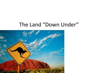 "The Land ""Down Under"""