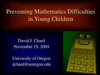 David J. Chard November 19, 2004 University of Oregon dchard@uoregon
