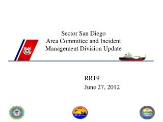 Sector San Diego Area Committee and Incident Management Division Update